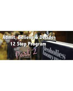 Admit Believe Decide pt 2.jpg