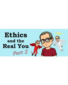 Ethics and the Real You - Part 2